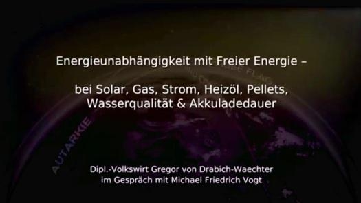 Gregor von Drabich-Waechter: Energieunabhängigkeit mit Freier Energie